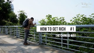 How To Get Rich: The Chinese way! Episode 1