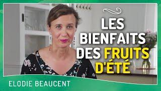 Les bienfaits des FRUITS D'ÉTÉ