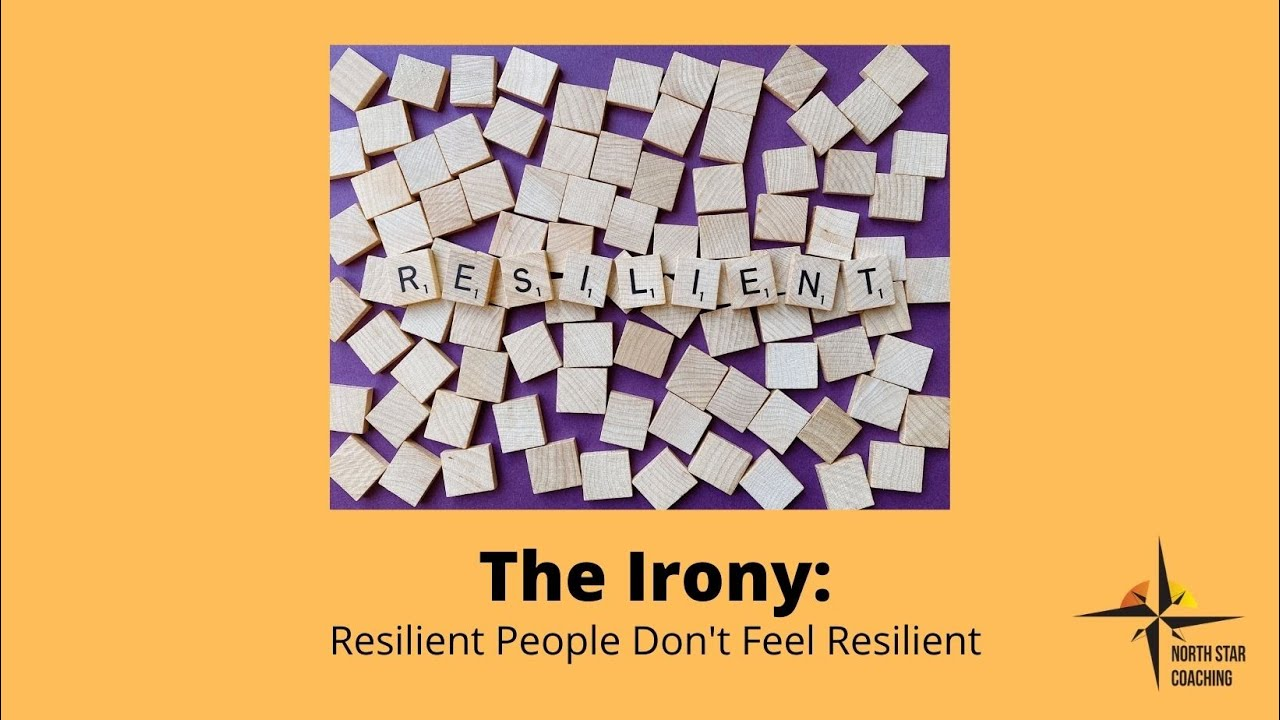 The irony:  Resilient people don't feel resilient