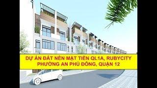 Dự án đất nền mặt tiền QL1A, Quận 12, KDC Ruby City, giá chỉ 3,2 tỷ/nền