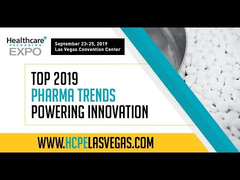Healthcare Packaging EXPO - Top 2019 Pharma Trends and Technologies