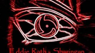 Repeat youtube video Eddie Rath - Sharingan