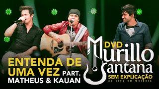 Baixar Murillo Santana part. Matheus & Kauan - ENTENDA DE UMA VEZ (Oficial) HD
