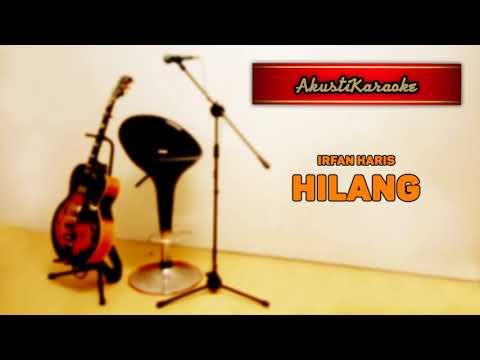 Irfan Haris - Hilang  ( With Chords & Karaoke Versi Akustik )