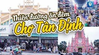 [Ẩm thực đường phố] Xuýt xoa vô vàn món ngon tại CHỢ TÂN ĐỊNH, TP.HCM | Feedy VN