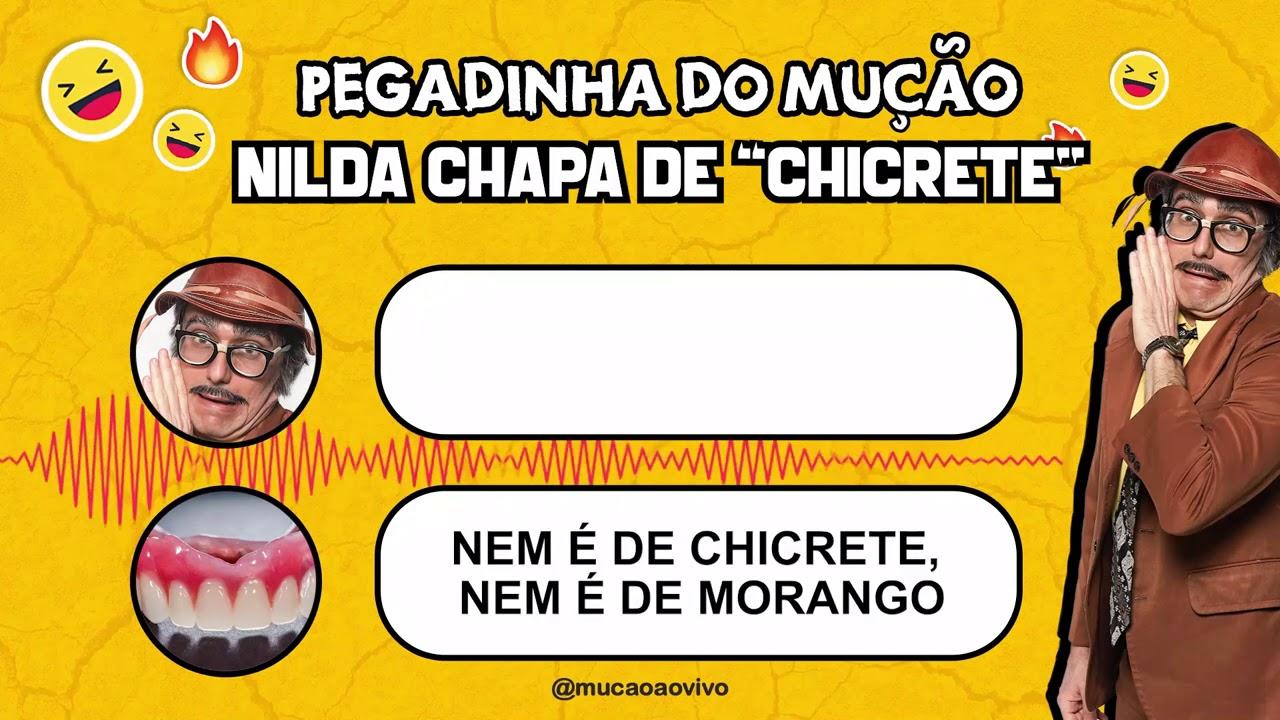 """Pegadinha Clássica do Mução - Nilda Chapa de """"Chicrete"""""""