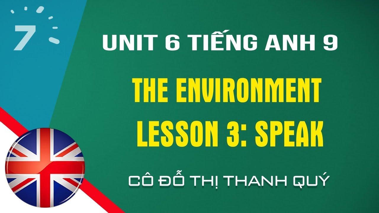 Unit 6: Speak trang 49 SGK Tiếng Anh lớp 9|HỌC247