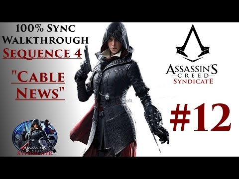 "Assassin's Creed Syndicate Walkthrough 100% Sync - Sequence 4 ""Cable News"""