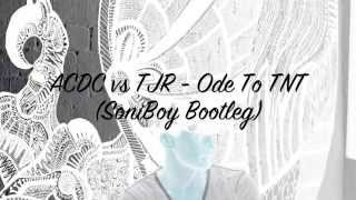 ACDC vs TJR - Ode To TNT (SoniBoy Bootleg)
