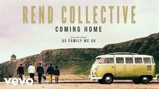 Watch Rend Collective Coming Home video