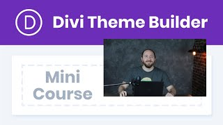 NEW! Divi Theme Builder Course