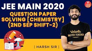 JEE Main 2020 Question Paper 2 Solving [Chemistry] 🧐 (2nd Sep Shift-2)   Harsh Sir   Vedantu JEE