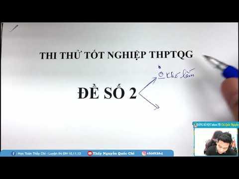 CHỮA ĐỀ THI THỬ TỐT NGHIỆP THPTQG - LẦN 2 - NĂM 2021 - THẦY Nguyễn Quốc Chí