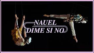 NAUEL - Dime Si No [Video Oficial]