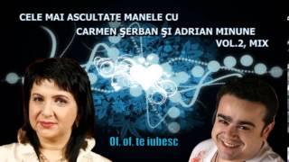 CELE MAI ASCULTATE MELODII CU CARMEN SERBAN SI ADRIAN MINUNE VOL 2, MIX, ZOOM STUDIO