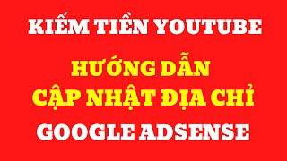 Cách cập nhật địa chỉ Google adsense | Kiếm tiền Youtube