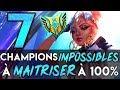 7 CHAMPIONS IMPOSSIBLES À MAÎTRISER TOTALEMENT !