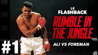 THE RUMBLE IN THE JUNGLE - ALI VS FOREMAN - PARTIE 1/3 : LES DÉBUTS DE DEUX GÉANTS - LE FLASHBACK #6