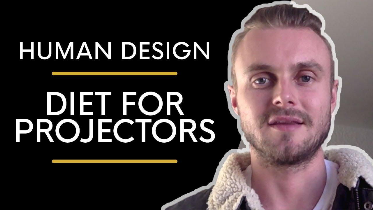 Diet For Projectors | Human Design