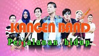 Kangen Band Perjalan Hidup - lagunya menyentuh kalbu banget