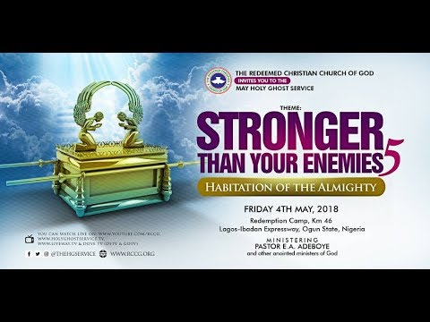 Live Service : Watch RCCG Holy Ghost Service May 2018 Topic - Stronger Than Your Enemies 5""