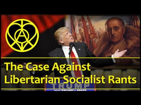LLAA-The Case Against Libertarian Socialist Rants Far Left, Spanish Civil War, Alt Right
