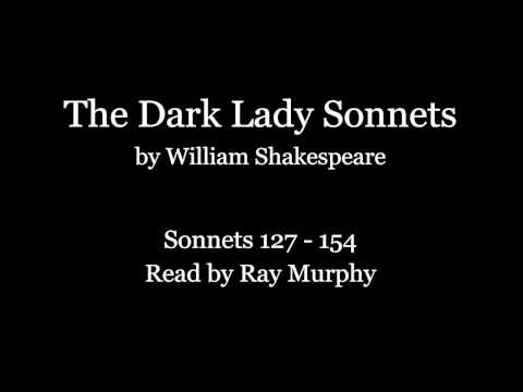 The Dark Lady Sonnets (127 -154) by William Shakespeare - read by Ray Murphy