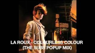 LA ROUX - COLOURLESS COLOUR (THE SUBS POPUP MIX).mov