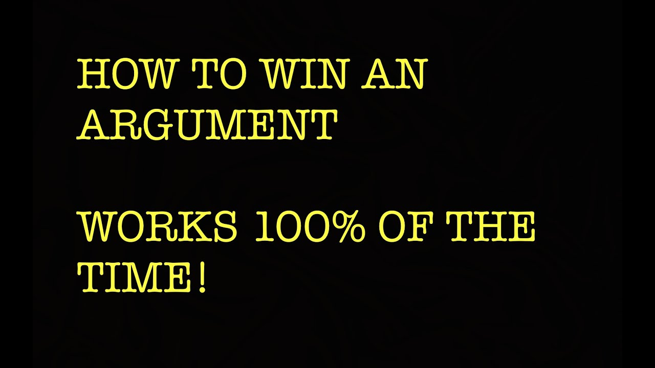How to win an argument 71