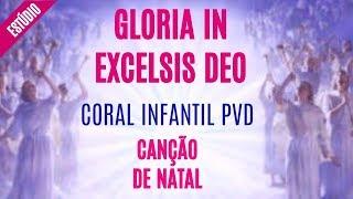 Gloria in Excelsis Deo | Canção de NATAL | Coral Infantil PVD | Estúdio