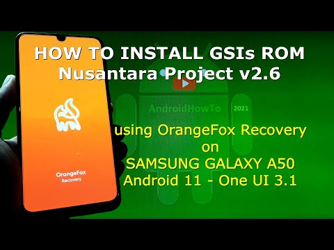 How to Install GSI Nusantara Project OS with OrangeFox on Samsung Galaxy A50 Android 11 - One UI 3.1