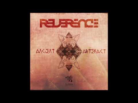 Reverence - Ancient Artefact (Original Mix)