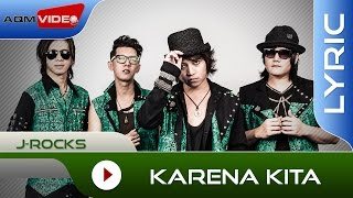 J-Rocks - Karena Kita | Official Lyric Video