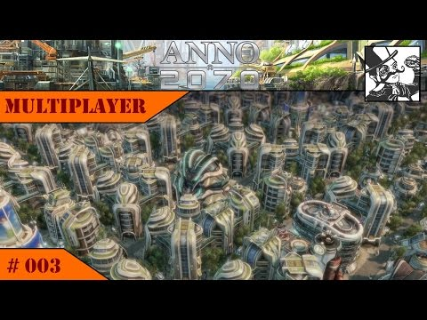 Anno 2070 - Deep Sea Multiplayer:  #003 Booming town!