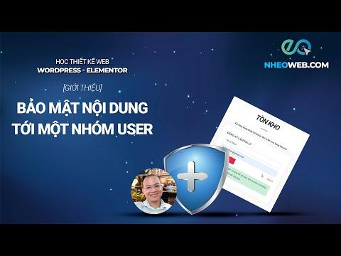 [HỌC THIẾT KẾ WEB] - [Giới thiệu] :Bảo mật nội dung tới một nhóm user