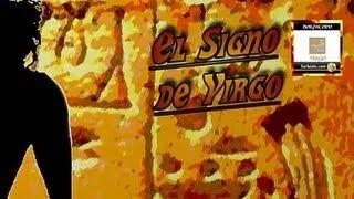 El Signo de Virgo, Cómo son Los Virgo, El Hombre Virgo, la Mujer Virgo, Horóscopo Virgo