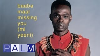Baaba Maal: Missing You (Mi Yeewni) [Full Album]