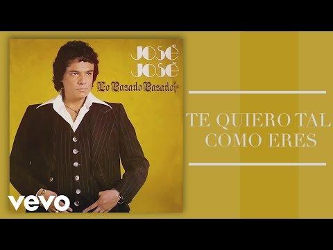 José José - Te Quiero Tal Como Eres (Cover Audio)