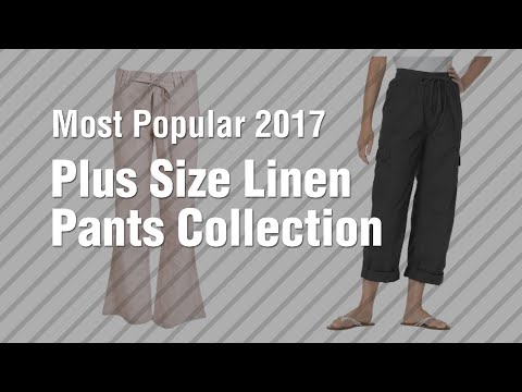 Plus Size Linen Pants Collection // Most Popular 2017