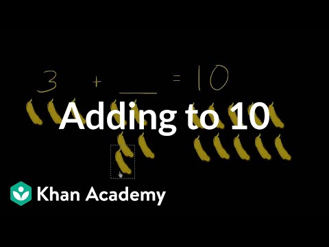 Adding To 10 | Basic Addition And Subtraction | Early Math | Khan Academy