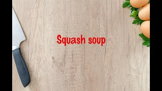 How to cook - Squash soup