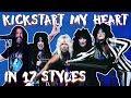 Mötley Crüe - Kickstart My Heart in 17 Styles