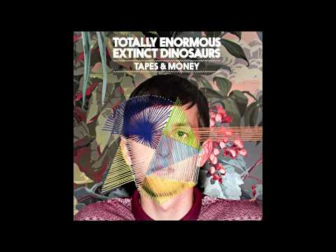 Totally Enormous Extinct Dinosaurs - Tapes & Money [YouTube edit]