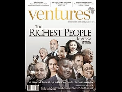 Top 55  Richest People In Africa 2015 African Multi Billionaires