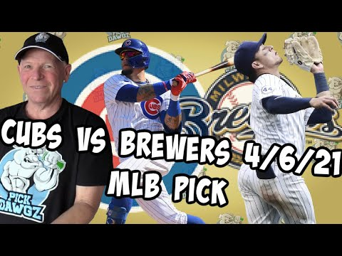 Chicago Cubs vs Milwaukee Brewers 4/6/21 MLB Pick and Prediction MLB Tips Betting Pick