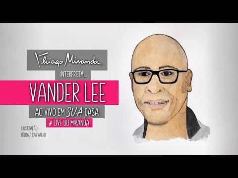 Thiago Miranda interpreta VANDER LEE - Ao vivo em SUA casa #FiqueEmCasa
