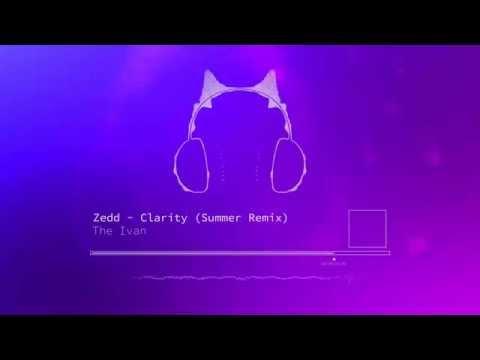 Zedd - Clarity (Summer Remix) *FREE DOWNLOAD*