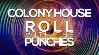 Colony House - Roll With The Punches