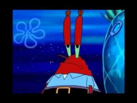 SpongeBob SquarePants documentary (10 hours)                                       oh yeah Mr. Krabs