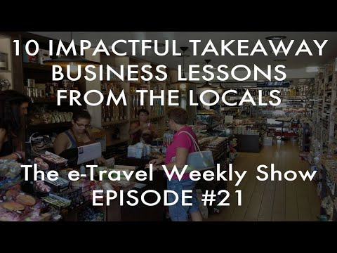 10 Impactful Takeaway Business Lessons - e-Travel Weekly Show #21